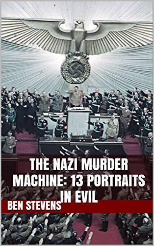 The Nazi Murder Machine: 13 Portraits in Evil (English Edition)
