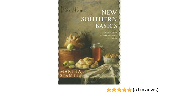 New new southern basics a cumberland house hearthside book martha new new southern basics a cumberland house hearthside book martha phelps stamps 9781581824322 amazon books forumfinder Gallery