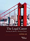 The Legal Career: Knowing the Business, Thriving in Practice (Coursebook)