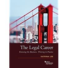 The Legal Career: Knowing the Business, Thriving in Practice
