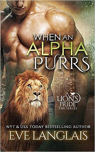 When An Alpha Purrs (A Lion's Pride)