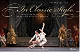 img - for In Classic Style: The Splendor of American Ballet Theatre book / textbook / text book
