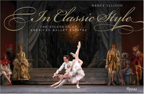 In Classic Style: The Splendor of American Ballet Theatre