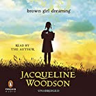 Brown Girl Dreaming Audiobook by Jacqueline Woodson Narrated by Jacqueline Woodson