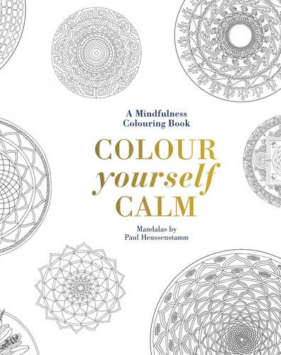 Colour Yourself Calm A Mindfulness Colouring Book Amazoncouk Tiddy Rowan 9781849495141 Books