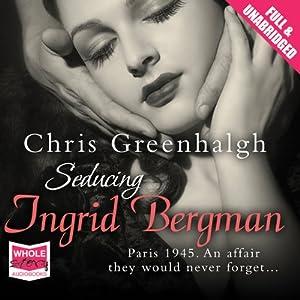 Seducing Ingrid Bergman Audiobook