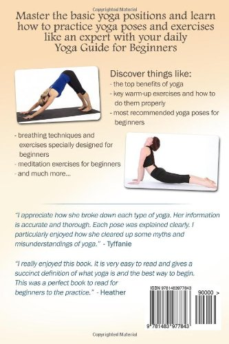 Yoga For Beginners The Daily Guide Of Basic Poses And Exercises Beginning Students Private Lessons Michelle Nicole 9781483977843