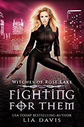 Fighting For Them (Witches of Rose Lake Book 2)