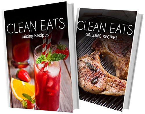 Download juicing recipes and grilling recipes 2 book combo clean download juicing recipes and grilling recipes 2 book combo clean eats book pdf audio idp0sxe1h forumfinder Gallery