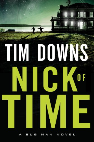 Nick of Time (A Bug Man Novel) by [Downs, Tim]