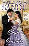 The Choice of a Cavalier (The Heirs of the Aristocracy Book 3) - Kindle edition by Sande, Linda Rae. Romance Kindle eBooks @ Amazon.com.