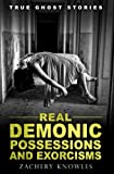 Image of True Ghost Stories: Real Demonic Possessions and Exorcisms
