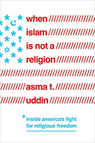 When Islam Is Not a Religion: Inside America's Fight for