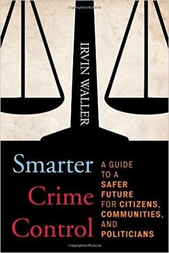 Communities and Politicians Smarter Crime Control A Guide to a Safer Future for Citizens