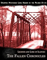 Legends and Lore of Illinois: The Fallen Chronicles