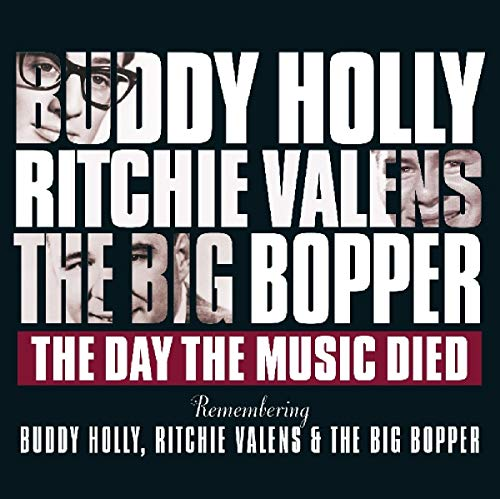 (Day The Music Died / Remembering Buddy Holly Ritchie Valens & The BigBopper)