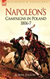 Napoleon's Campaigns in Poland 1806-7, Robert Wilson, 1846774160