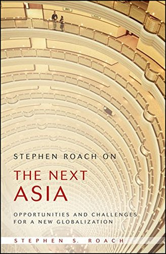 stephen-roach-on-the-next-asia-opportunities-and-challenges-for-a-new-globalization