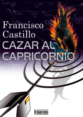 Descargar Libro Cazar Al Capricornio Francisco Castillo