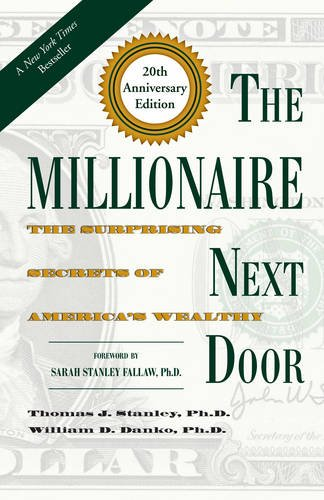 The Millionaire Next Door: The Surprising Secrets of America's - Sarah Stanley