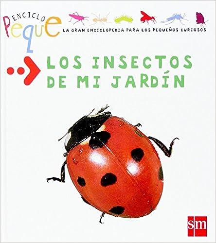Los insectos de mi jardín (Enciclopeque)