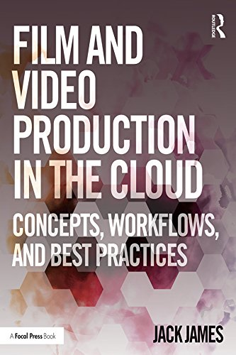 Film and Video Production in the Cloud: Concepts, Workflows, and Best Practices