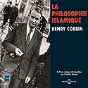La philosophie islamique Discours Auteur(s) : Henry Corbin Narrateur(s) : Henry Corbin