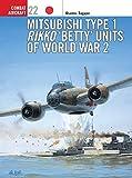 Mitsubishi Type 1 Rikko 'Betty' Units of World War 2 (Osprey Combat Aircraft 22)