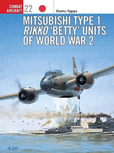 Mitsubishi Type 1 Rikko 'Betty' Units of World War 2 (Osprey Combat Aircraft (Mitsubishi Type)