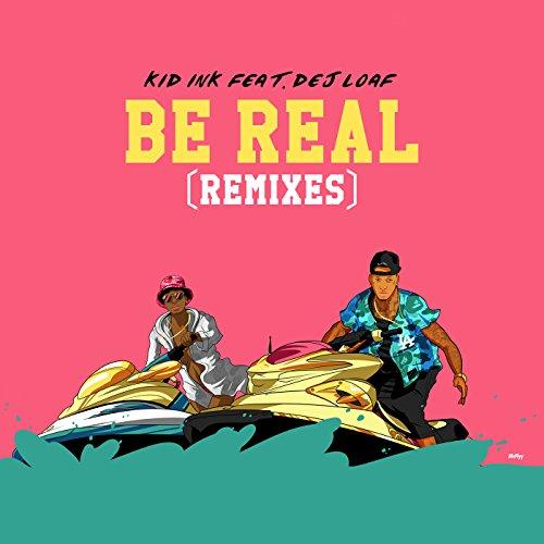 Be Real (Dance Remixes) [Explicit]