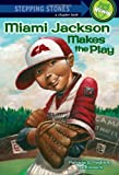 img - for Miami Jackson Makes the Play (A Stepping Stone Book) book / textbook / text book