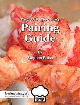 The Food & Wine Guru's Pairing Guide by [Reiss, Stephen]