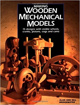 Making Wooden Mechanical Models