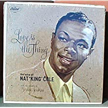 Nat King Cole Love is the Thing (old Record)