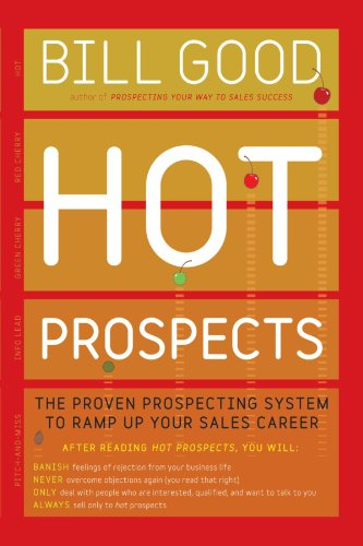 Hot Prospects: The Proven Prospecting System to Ramp Up Your Sale