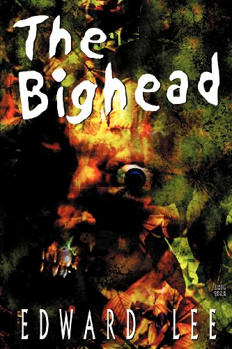 The Bighead : Author's Preferred Version [Edward Lee] (Tapa Blanda)