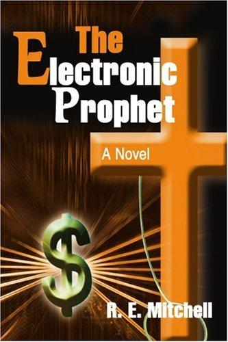 The Electronic Prophet: A Novel pdf epub