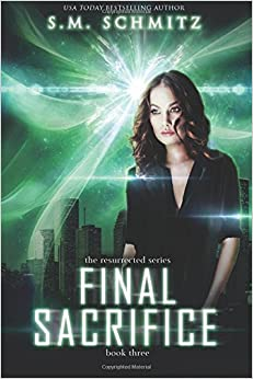 Final Sacrifice (The Resurrected Series) (Volume 3)