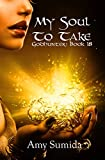 My Soul to Take :  Book 18 in the Godhunter Series