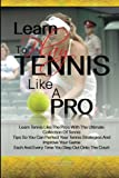 Learn to Play Tennis Like A Pro, Alicia N. Hansen, 1453767622