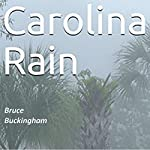 Carolina Rain | Bruce Buckingham