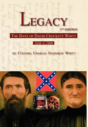 Legacy 2nd Edition, The Days of David Crockett Whitt