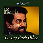 Loving Each Other | Leo Buscaglia