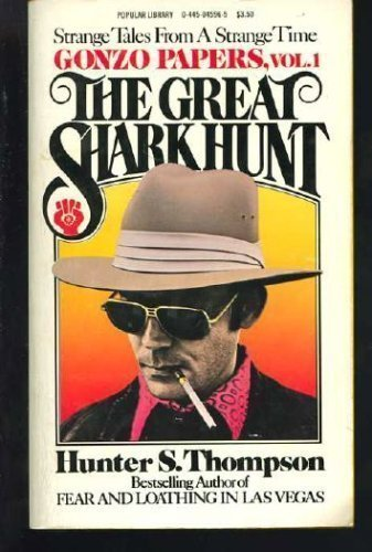 Image for The Great Shark Hunt: Strange Tales from a Strange Time (Gonzo Papers, Vol. 1)