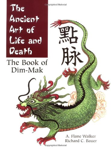 Download The Ancient Art of Life and Death: The Book of Dim-Mak ebook