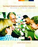 img - for Teaching in Elementary and Secondary Classrooms: Building a Learning Community ( Paperback ) by Lemlech, Johanna K. published by Prentice Hall book / textbook / text book