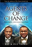img - for Agents of Change: Arise, Shine; Your Light Has Come! book / textbook / text book