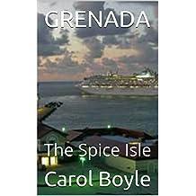 GRENADA: The Spice Isle (Carol's Worldwide Cruise Port Itineraries Book 1)