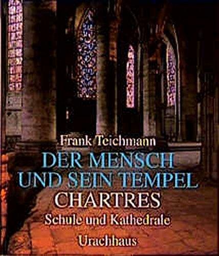 der-mensch-und-sein-tempel-bd-4-chartres-schule-und-kathedrale