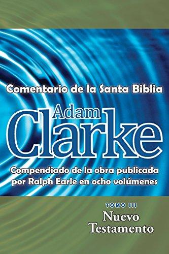 Adam Clarke, Comentario de La Santa Biblia, Tomo 3 (Spanish Edition) [Clarke, Adam] (Tapa Blanda)